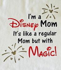 Custom Disney Mom *With Magic* T-Shirts * Custom Adult S-3X *WDW*Disneyland