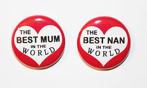 Best Mum OR Nan in the World - MINI Magnet or Badge - 25mm/1 Inch