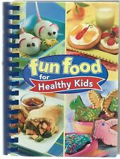 Fun Food for Healthy Kids (2007, Paperback)