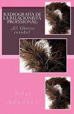 Radiografía de la Relacionista Profesional : ¿El Ghetto Rosado? by Shai...