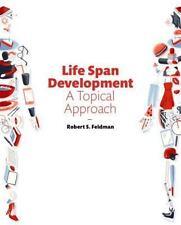 Life Span Development: A Topical Approach 3rd Edition by Feldman (Looseleaf ed)