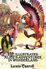 The Illustrated Alice's Adventures in Wonderland by Lewis Carroll (Paperback / softback, 2010)