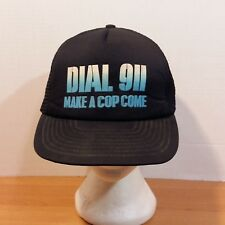 Dial 911 Make A Cop Come Vintage Baseball Truckers Cap Dad Hat