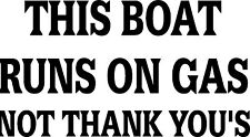 Boat runs on gas decal/sicker funny cobalt vip crownline trailer mancave fridge