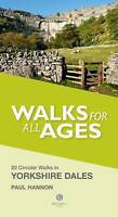 Walks for All Ages in Yorkshire Dales: 20 Short Walks for All Ages by Paul...