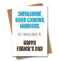 Funny Fathers Day Card for Dad - Intelligent, Good Looking, Hilarious - Joke