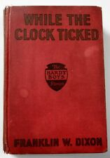 Hardy Boys #11 WHILE THE CLOCK TICKED 1932A-1 rare first printing