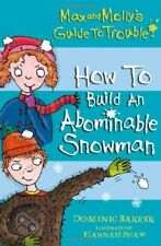 How to Build an Abominable Snowman (Max and Molly's Guide to Trouble) By Domini