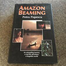 PETRU POPESCU, AMAZON BEAMING., HARDCOVER WJACKET, 0356201694
