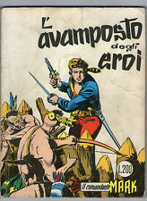IL COMANDANTE MARK CEPIM N. 6 - L'AVAMPOSTO DEGLI EROI – 1972 - LIRE 200