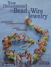 New Dimensions in Bead and Wire Jewelry - Unexpected Combinations, Unique Design