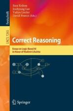 Lecture Notes in Computer Science: Correct Reasoning : Essays on Logic-Based...