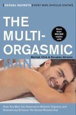 The Multi-Orgasmic Man: Sexual Secrets Every Man Should Know: By Mantak Chia,...