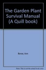 The Garden Plant Survival Manual (A Quill book),Ann Bonar