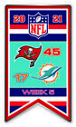 2021 WEEK 5 BANNER PIN NFL TAMPA BAY BUCCANEERS VS. MIAMI DOLPHINS  SUPER BOWL