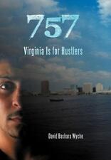 757: Virginia Is For Hustlers: By David Bashara Wyche