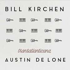 Kirchen Bill & Austin De Lone - Transatlanticana (uk Edition) NEW CD