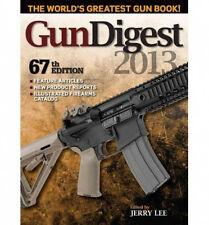 Gun Digest 2013 Firearms Reference Book Guide 67th Edition