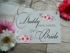 Daddy Here Comes Your Bride Aluminium Hanging Sign