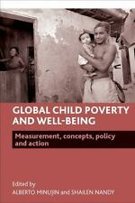 GLOBAL CHILD POVERTY AND WELL-BEING: MEASUREMENT, CONCEPTS,