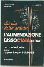 WALB LUDWIG L'ALIMENTAZIONE DISSOCIATA DI HAY NOI-VERLAG 1987