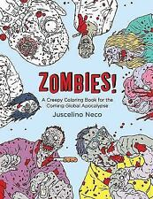 Zombies! : A Creepy Coloring Book for the Coming Global Apocalypse by Juscelino…