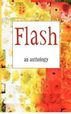 Flash - an Anthology : Flash Fiction from Authors Touched by Kentucky (2012,...