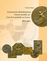 Book 'French medallic art 1870-1940' (Nicolas Maier) - Roty Chaplain Charpentier