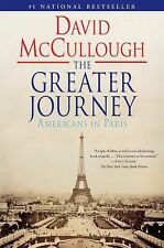 The Greater Journey : Americans in Paris by David McCullough (2012, Paperback)