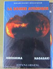 Edition Heimdal La Bombe Atomique Hiroshima nagasaki  B Crochet  R Mcnair