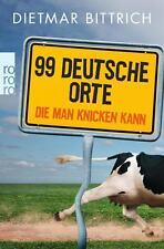99 deutsche Orte, die man knicken kann von Dietmar Bittrich (2016), UNGELESEN