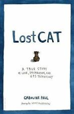 Lost Cat: A True Story of Love, Desperation, and GPS Technology-ExLibrary