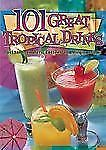 101 Great Tropical Drinks Cocktails Coolers Coffee & Virgin Drinks Hardcover New