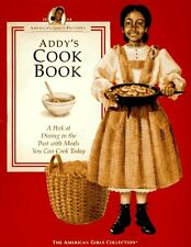 Addys Cook Book: A Peek at Dining in the Past With Meals You Can Cook Today (Am