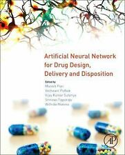 Artificial Neural Network for Drug Design, Delivery and Disposition by...