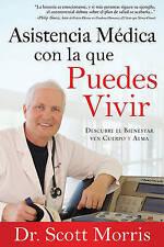 Asistencia Medica Con La Que Puedes Vivir (Spanish Edition) by Dr. Scott Morris