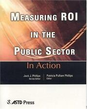 Measuring ROI in the Public Sector: In Action Case Study Series (In Action (ASTD