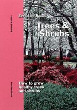 Trees & Shrubs: How to Grow Healthy Trees and Shrubs (Easy-Step Series), Cathy H