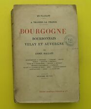 Bourgogne, Bourbonnais,Velay, Auvergne ( Régionalisme )  A.Hallays 1923