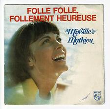 Mireille MATHIEU 45T FOLLE FOLLEMENT HEUREUSE - CIAO MON COEUR - PHILIPS 6009712