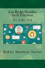 Las Redes Sociales en la Empresa : 2ª Edición by Rubén Montero Torres (2015,...