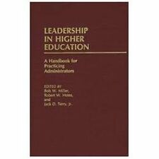 Leadership in Higher Education : A Handbook for Practicing Administrators by...