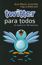 NEW Twitter para todos (Spanish Edition) by Ana María Jaramillo
