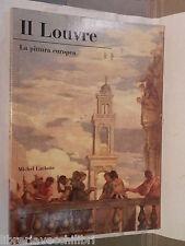 IL LOUVRE La pittura europea Michel Laclotte Scala 1991 Museologia Arte Storia