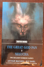 The Great God Pan : & Xelucha by Arthur Machen and M. P. Shiel (2012, Paperback)