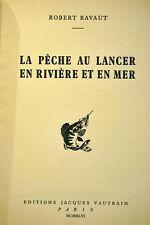 LIVRE La pêche au lancer en rivière et en mer Robert RAVAUT 1946