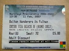 Ticket- 2007 BOLTON WANDERERS v FULHAM, Barclays Premiership , 11 Feb.