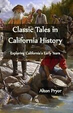 Classic Tales in California Histroy by Alton Pryor (1999, Paperback)