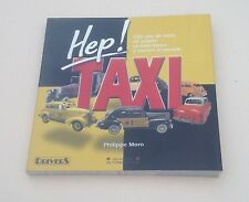 HEP taxi / 100 ans de taxi in Spielzeug Miniatur / Philippe Moro