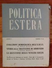 POLITICA ESTERA 1944 Anno I n°11/12 venezia giulia Bretton Woods Albania Polonia
